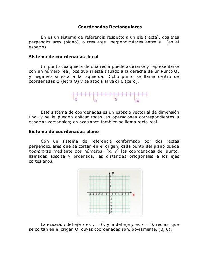 Coordenadas Rectangulares     En es un sistema de referencia respecto a un eje (recta), dos ejesperpendiculares (plano), o...