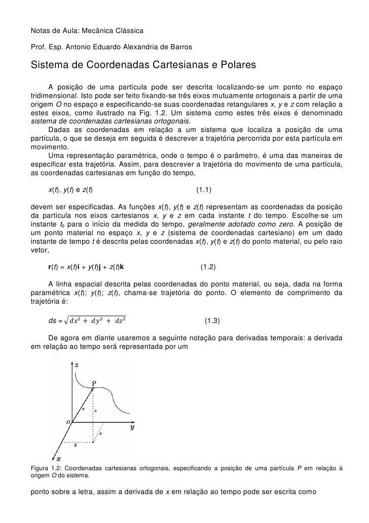 Notas de Aula: Mecânica ClássicaProf. Esp. Antonio Eduardo Alexandria de BarrosSistema de Coordenadas Cartesianas e Polare...