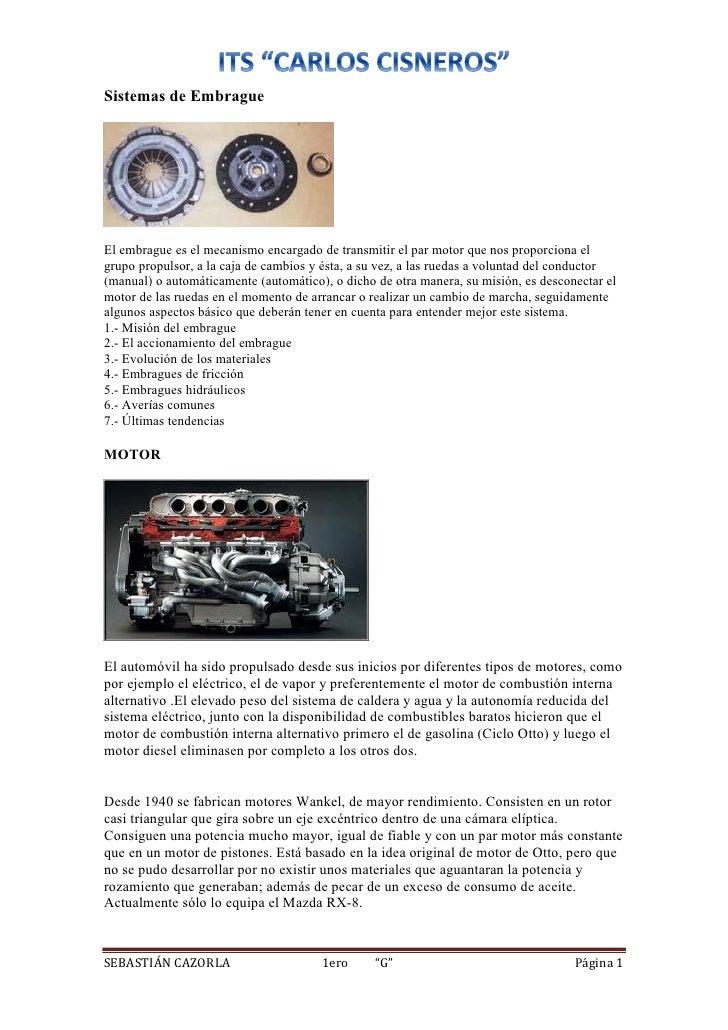 Sistemas de EmbragueEl embrague es el mecanismo encargado de transmitir el par motor que nos proporciona elgrupo propulsor...