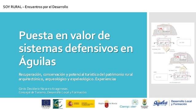 Puesta en valor de sistemas defensivos en Águilas Recuperación, conservación y potencial turístico del patrimonio rural ar...