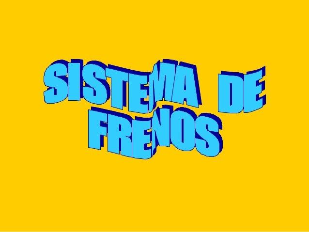 CIRCUITO DEL SISTEMA DE FRENOS              BOMBA DE              FRENOS                            PEDAL                 ...