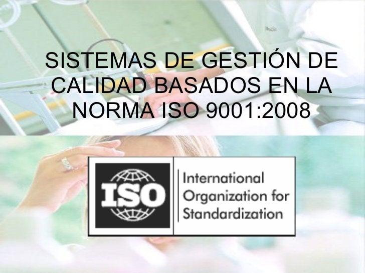 SISTEMAS DE GESTIÓN DE CALIDAD BASADOS EN LA NORMA ISO 9001:2008