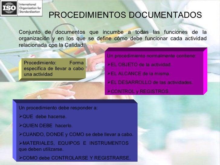 PROCEDIMIENTOS DOCUMENTADOS Procedimiento: Forma específica de llevar a cabo una actividad Conjunto de documentos que incu...