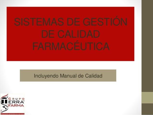 SISTEMAS DE GESTIÓN  DE CALIDAD  FARMACÉUTICA  Incluyendo Manual de Calidad