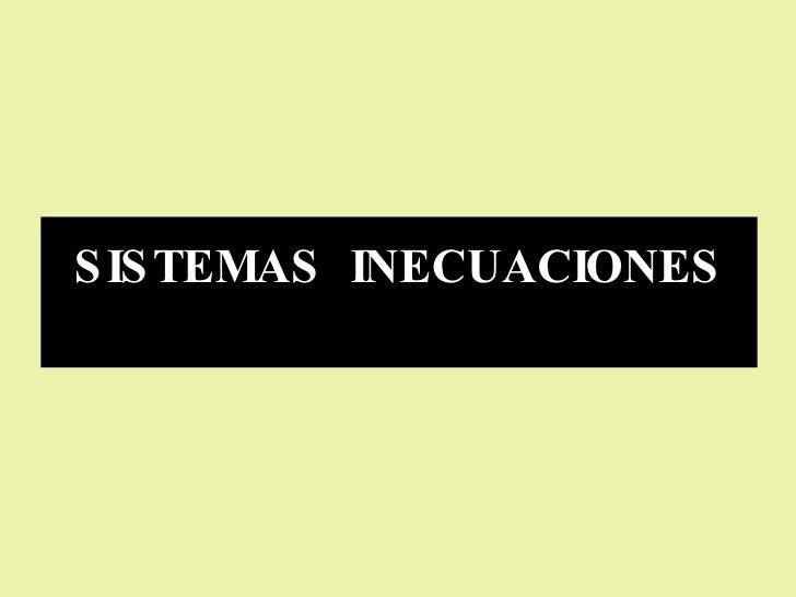 SISTEMAS  INECUACIONES