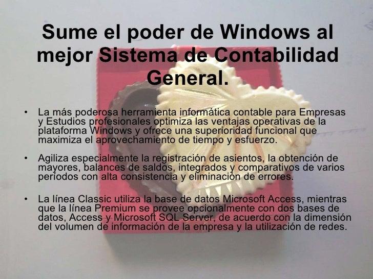 Sume el poder de Windows al mejor Sistema de Contabilidad General. <ul><li>La más poderosa herramienta informática contabl...