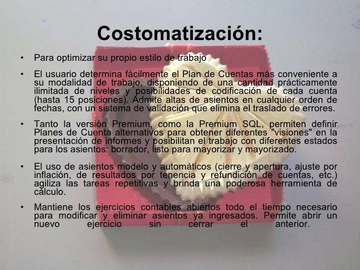 Costomatización: <ul><li>Para optimizar su propio estilo de trabajo </li></ul><ul><li>El usuario determina fácilmente el P...