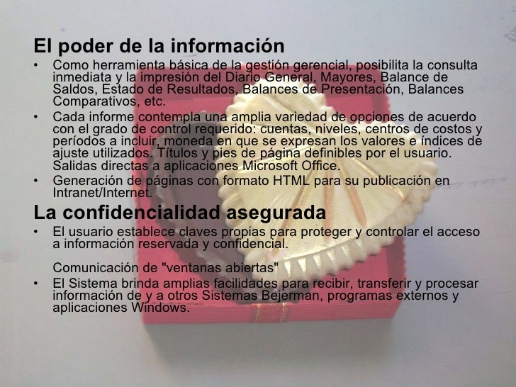 <ul><li>El poder de la información </li></ul><ul><li>Como herramienta básica de la gestión gerencial, posibilita la consul...