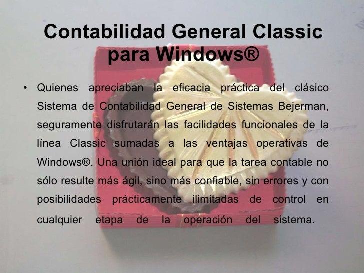 Contabilidad General Classic para Windows® <ul><li>Quienes apreciaban la eficacia práctica del clásico Sistema de Contabil...