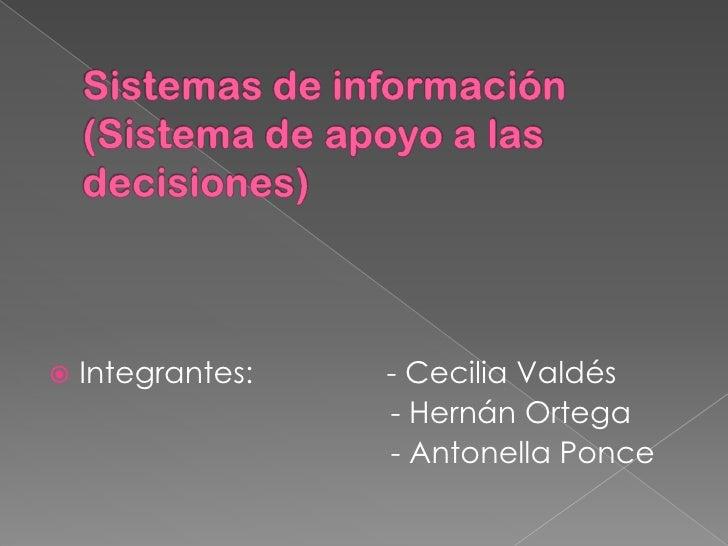    Integrantes:   - Cecilia Valdés                   - Hernán Ortega                   - Antonella Ponce