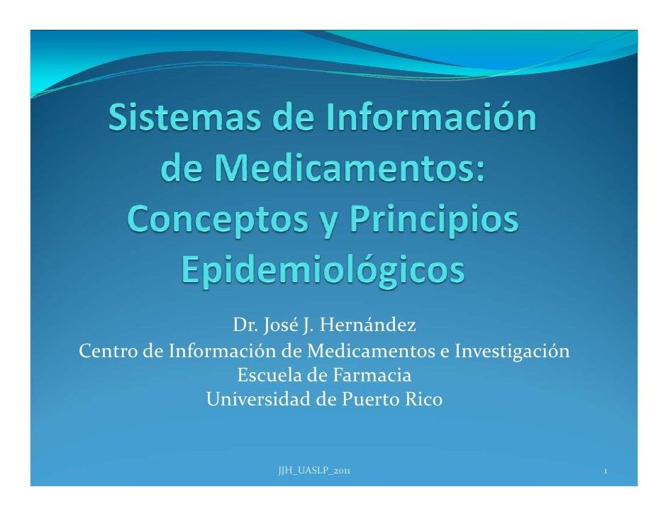 Dr.JoséJ.HernándezCentrodeInformacióndeMedicamentoseInvestigación                 EscueladeFarmacia            ...