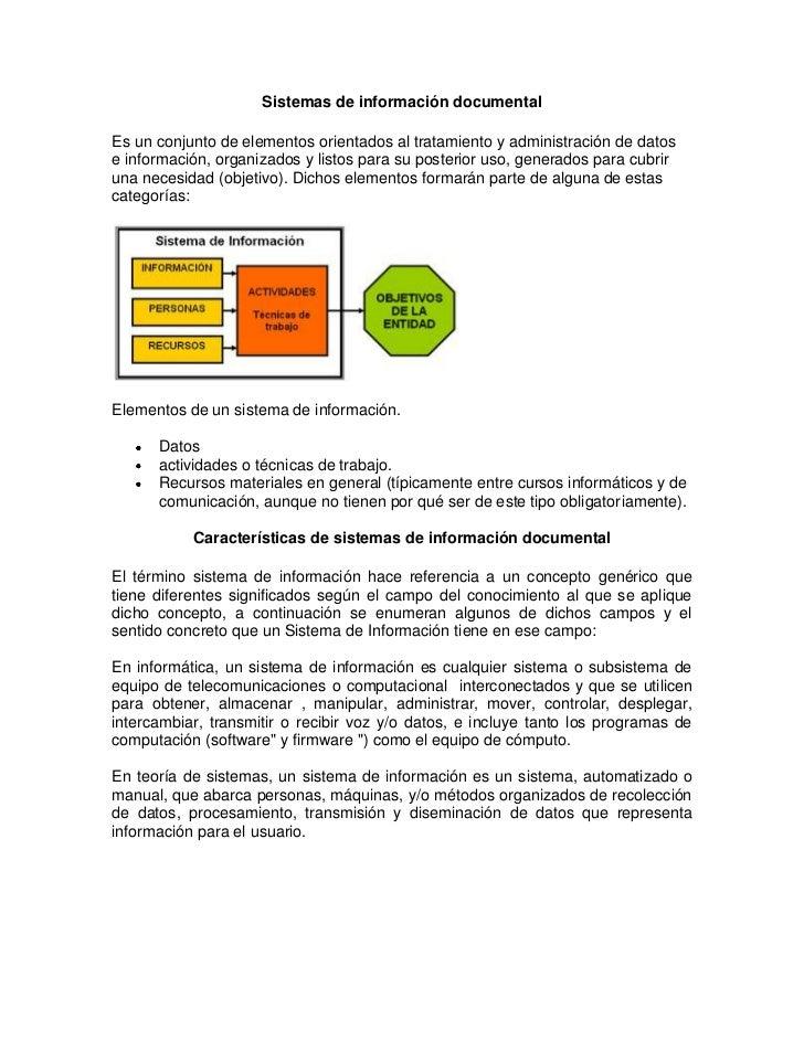 Sistemas de información documentalEs un conjunto de elementos orientados al tratamiento y administración de datose informa...
