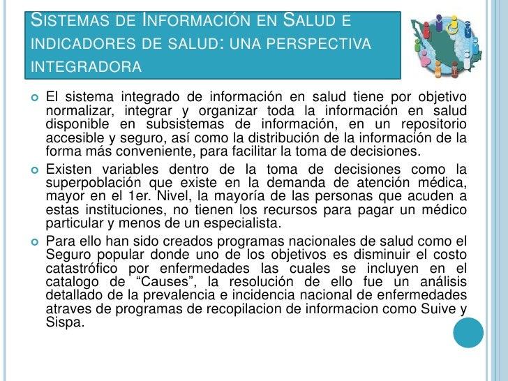 SISTEMAS DE INFORMACIÓN EN SALUD EINDICADORES DE SALUD: UNA PERSPECTIVAINTEGRADORA   El sistema integrado de información ...