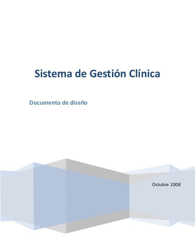 Sistema de Gestión Clínica  Octubre 2008  Documento de diseño