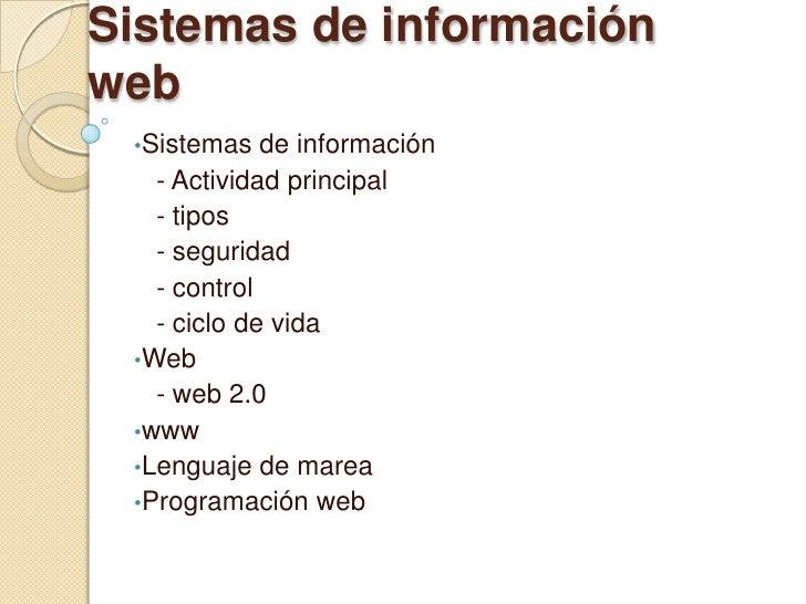 Sistemas de información web<br /><ul><li>Sistemas de información</li></ul>   - Actividad principal <br />   - tipos<br /> ...