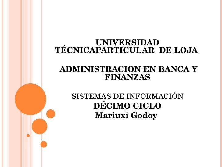 UNIVERSIDAD TÉCNICAPARTICULARDELOJA               ADMINISTRACIONENBANCAY          FINANZAS    SISTEMASDEINFO...