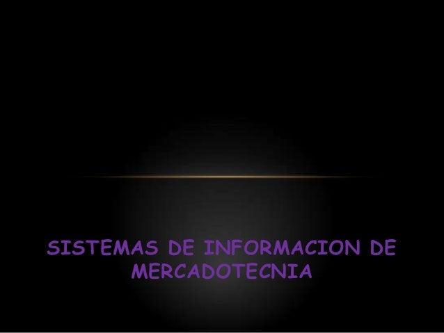 SISTEMAS DE INFORMACION DE      MERCADOTECNIA