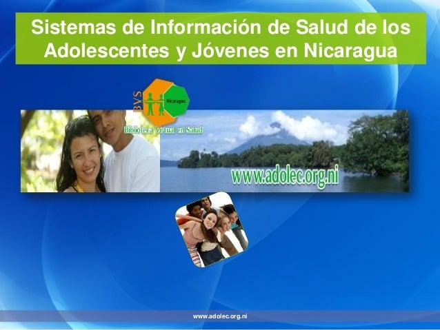 Sistemas de Información de Salud de los Adolescentes y Jóvenes en Nicaragua www.adolec.org.ni