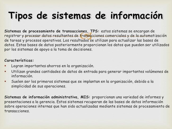 Tipos de sistemas de información                                         Sistemas de procesamiento de transacciones, TPS:...