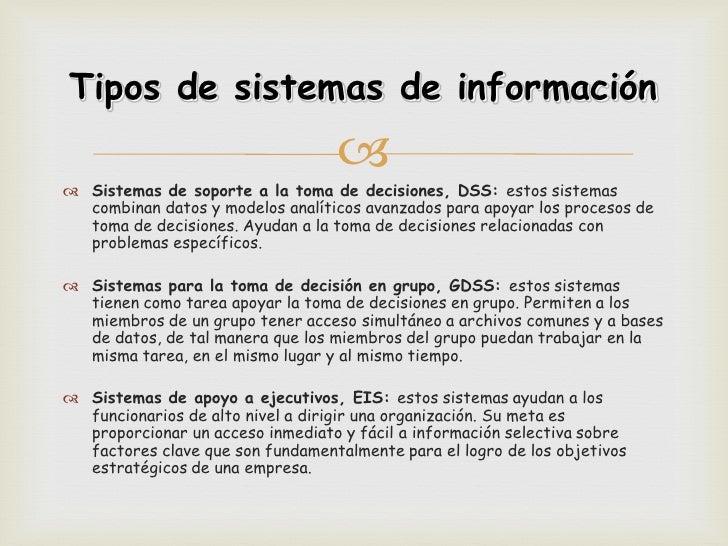 Tipos de sistemas de información                                    Sistemas de soporte a la toma de decisiones, DSS: es...
