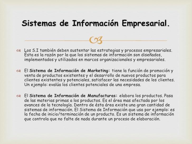 Sistemas de Información Empresarial.                                     Los S.I también deben sustentar las estrategias...