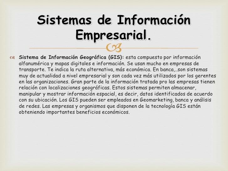 Sistemas de Información                 Empresarial.                                        Sistema de Información Geogr...