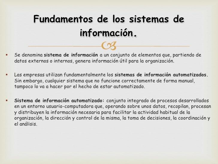 Fundamentos de los sistemas de                    información.                                               Se denomina...