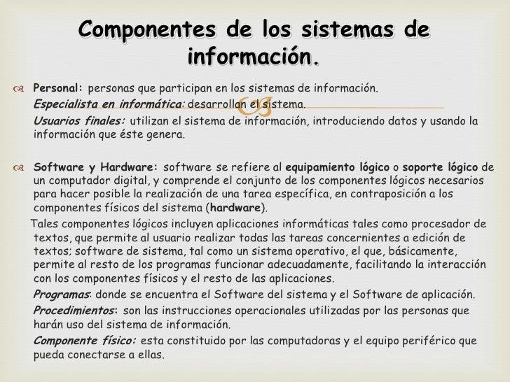 Componentes de los sistemas de                    información. Personal: personas que participan en los sistemas de infor...