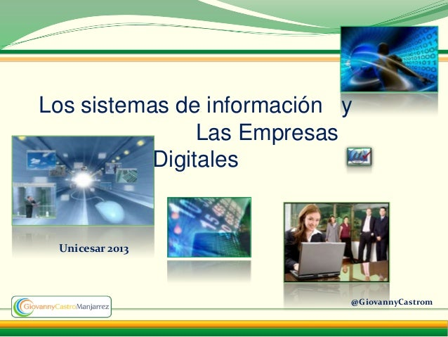 Los sistemas de información y                Las Empresas           Digitales Unicesar 2013                            @Gi...