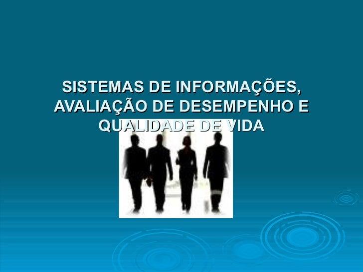 SISTEMAS DE INFORMAÇÕES, AVALIAÇÃO DE DESEMPENHO E QUALIDADE DE VIDA