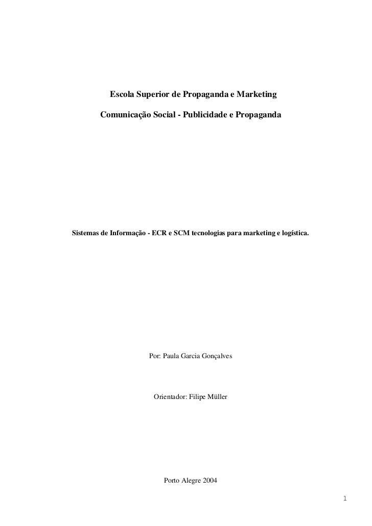 Escola Superior de Propaganda e Marketing        Comunicação Social - Publicidade e PropagandaSistemas de Informação - ECR...