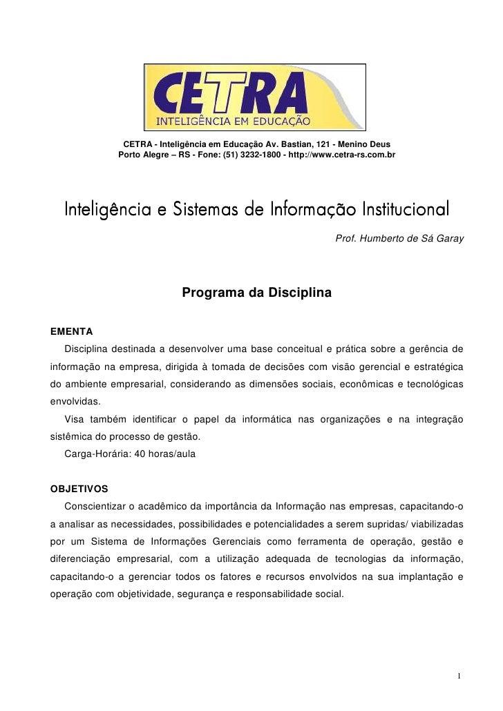 CETRA - Inteligência em Educação Av. Bastian, 121 - Menino Deus                Porto Alegre – RS - Fone: (51) 3232-1800 - ...