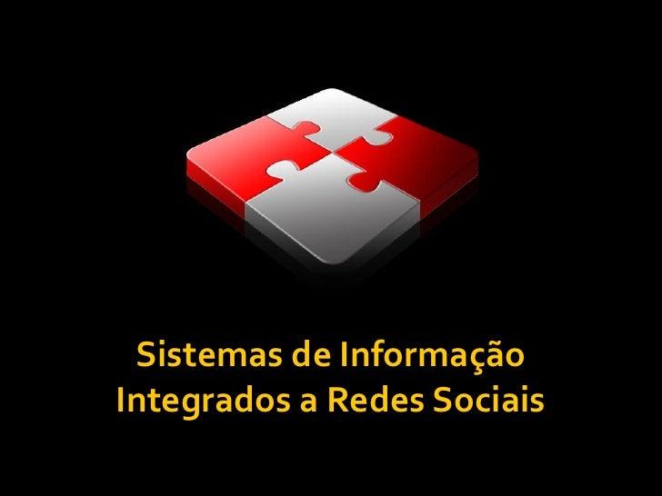 Sistemas de Informação Integrados a Redes Sociais