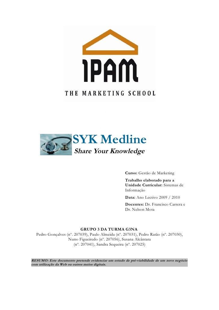 SYK Medline                        Share Your Knowledge                                                      Curso: Gestão...