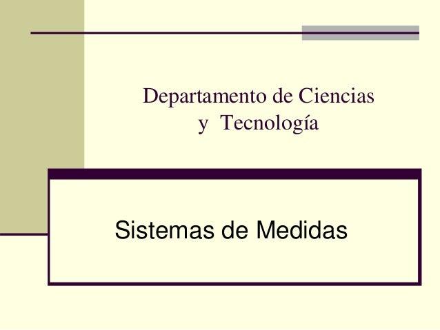 Departamento de Ciencias y Tecnología Sistemas de Medidas