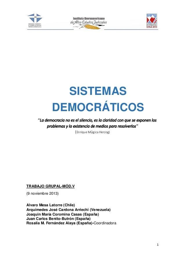 """SISTEMAS DEMOCRÁTICOS """"La democracia no es el silencio, es la claridad con que se exponen los problemas y la existencia de..."""