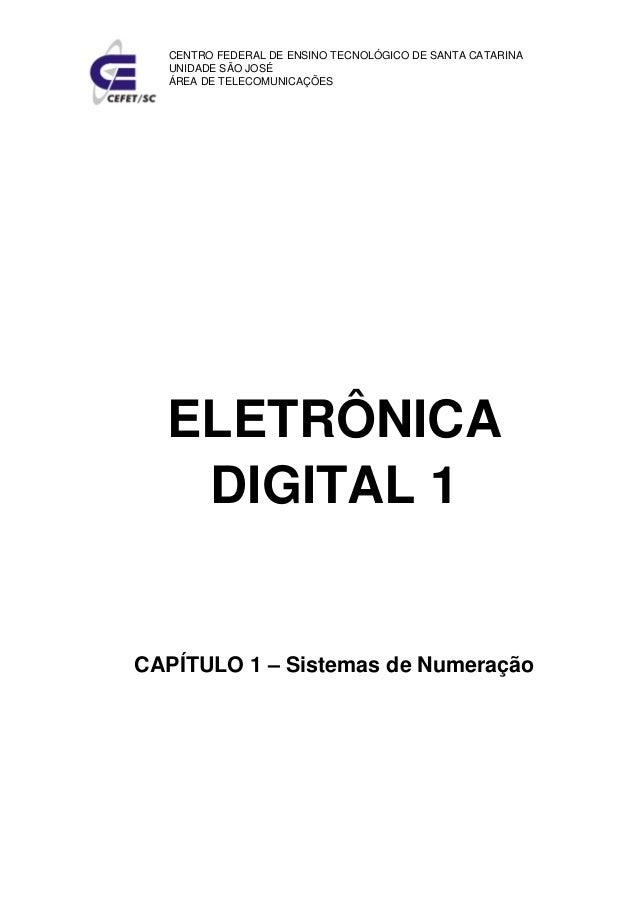 CENTROFEDERALDEENSINOTECNOLÓGICODESANTACATARINA UNIDADESÃOJOSÉ ÁREADETELECOMUNICAÇÕES ELETRÔNICA DIGITAL1 CAP...