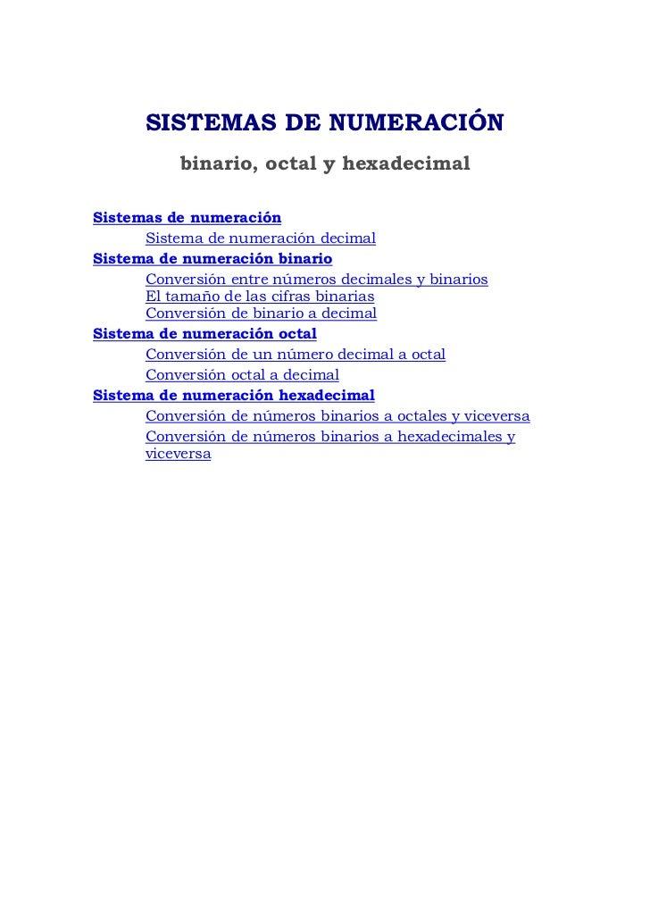 SISTEMAS DE NUMERACIÓN            binario, octal y hexadecimal  Sistemas de numeración       Sistema de numeración decimal...