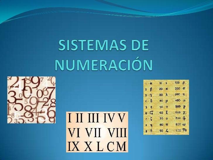 SISTEMAS DE NUMERACIÓN <br />