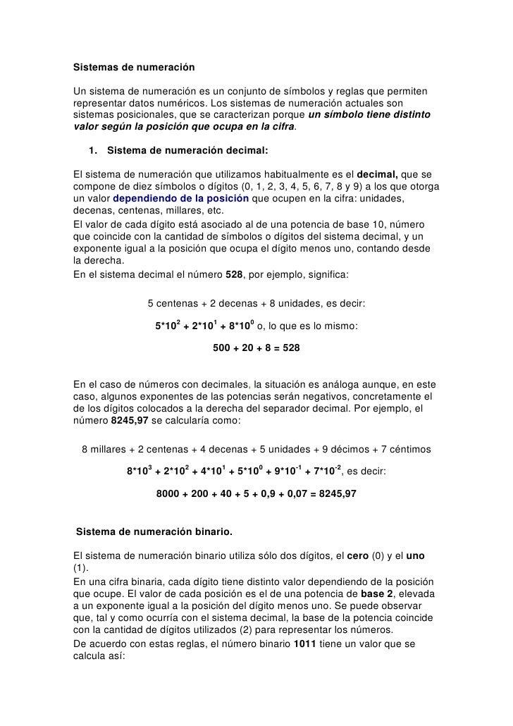 Sistemas de numeraciónUn sistema de numeración es un conjunto de símbolos y reglas que permitenrepresentar datos numéricos...