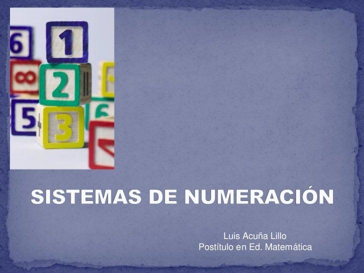 Luis Acuña LilloPostítulo en Ed. Matemática