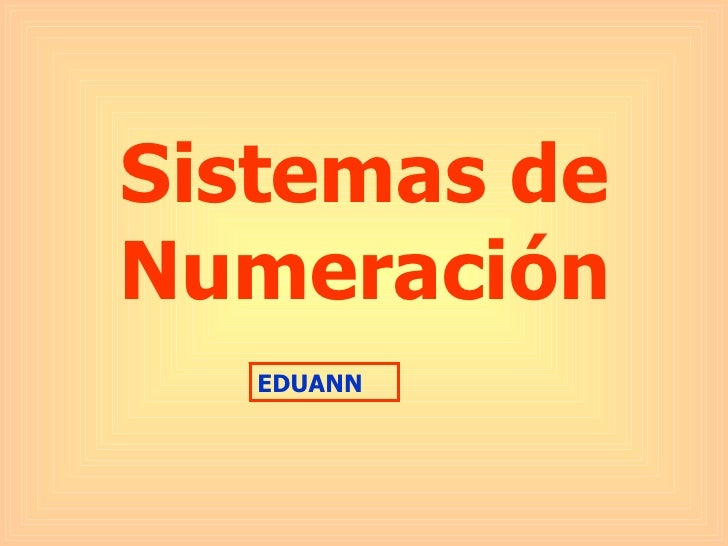 Sistemas de Numeración EDUANN