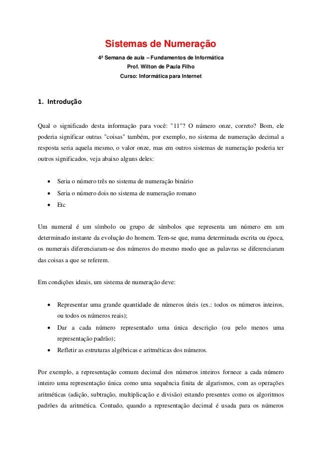 Sistemas de Numeração  4ª Semana de aula – Fundamentos de Informática  Prof. Wilton de Paula Filho  Curso: Informática par...
