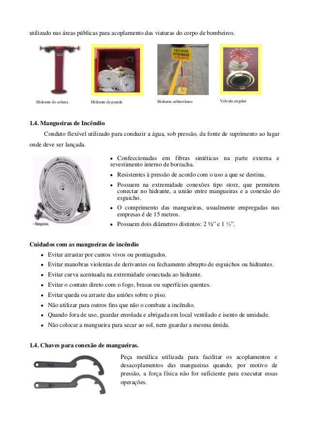utilizado nas áreas públicas para acoplamento das viaturas do corpo de bombeiros.  Hidrante de coluna      Hidrante de par...