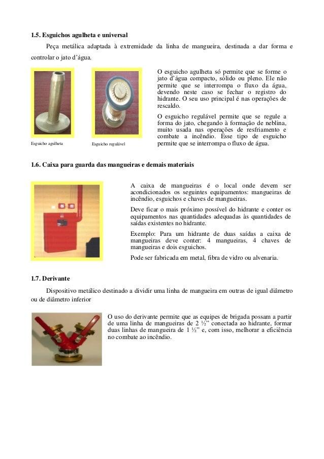 1.5. Esguichos agulheta e universal        Peça metálica adaptada à extremidade da linha de mangueira, destinada a dar for...