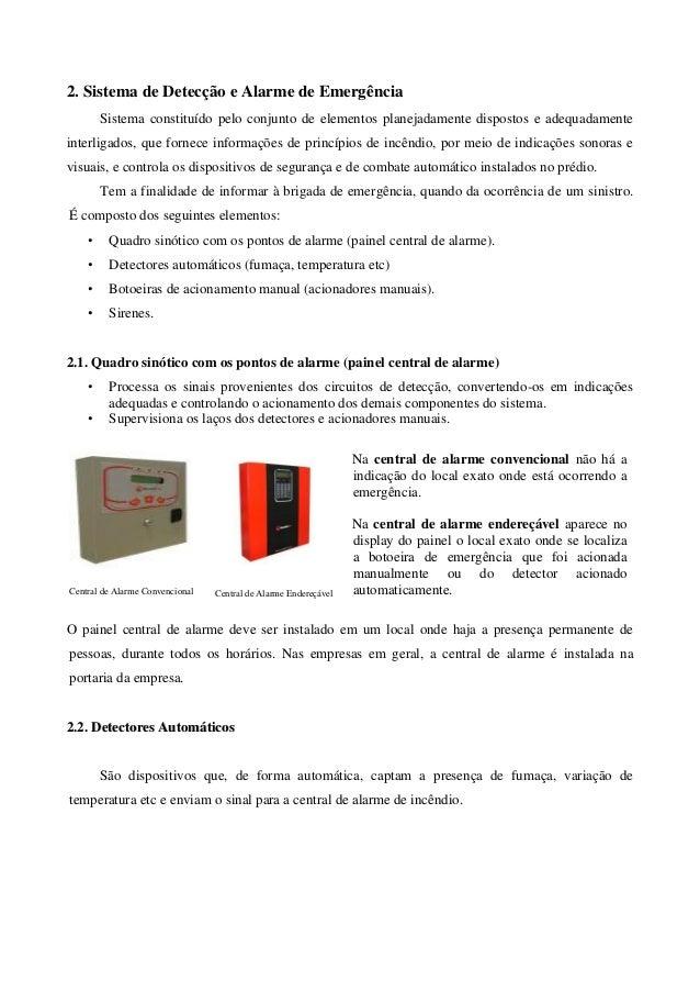 2. Sistema de Detecção e Alarme de Emergência        Sistema constituído pelo conjunto de elementos planejadamente dispost...