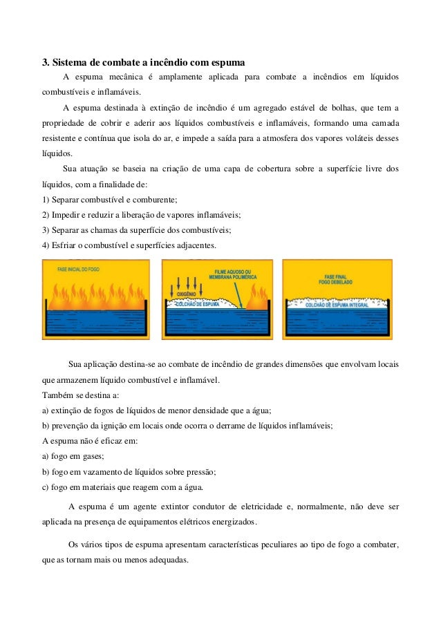 3. Sistema de combate a incêndio com espuma      A espuma mecânica é amplamente aplicada para combate a incêndios em líqui...
