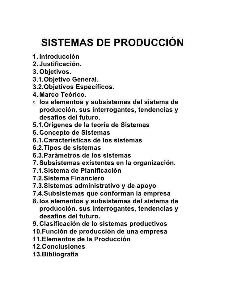 SISTEMAS DE PRODUCCIÓN 1. Introducción 2. Justificación. 3. Objetivos. 3.1.Objetivo General. 3.2.Objetivos Específicos. 4....