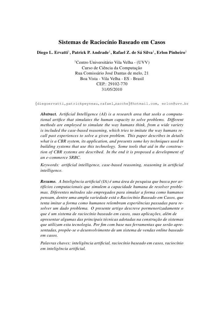 Sistemas de Racioc´nio Baseado em Casos                               ı Diego L. Ervatti1 , Patrick P. Andrade1 , Rafael Z...