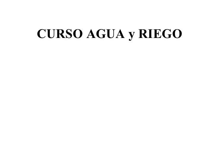 CURSO AGUA y RIEGO